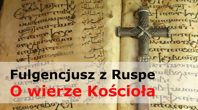 Fulgencjusz z Ruspe: o wierze Kościoła